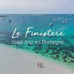 Road Trip en Bretagne : Séjour dans le Finistère