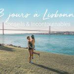 Visiter Lisbonne en 3 jours : Nos Incontournables
